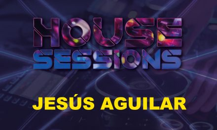 Kiss 97.7 Fm – House Sessions presenta Jesús Aguilar